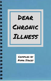 pale blue cover of book, set out like a diary with the words 'dear chronic illness' and 'compiled by pippa stacey' in black, on white square background